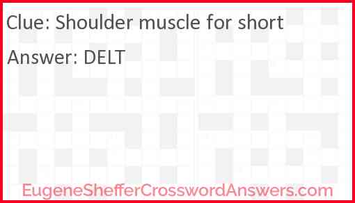 Shoulder muscle for short Answer
