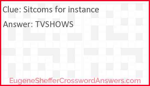 Sitcoms for instance Answer
