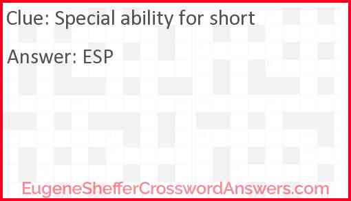 Special ability for short Answer