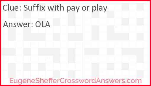 Suffix with pay or play Answer