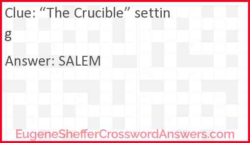 """""""The Crucible"""" setting Answer"""