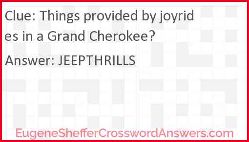 Things provided by joyrides in a Grand Cherokee? Answer