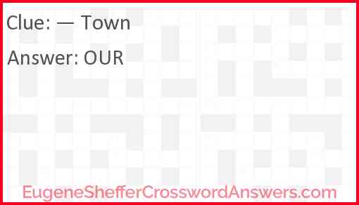 """""""— Town"""" Answer"""