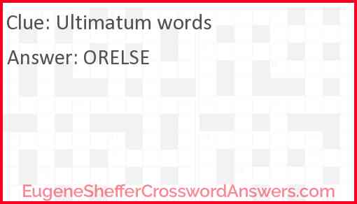 Ultimatum words Answer