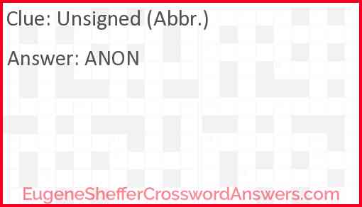 Unsigned (Abbr.) Answer