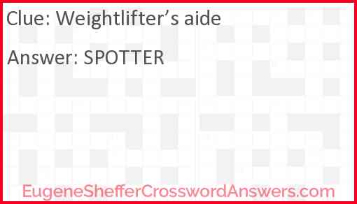 Weightlifter's aide Answer