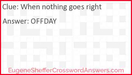 When nothing goes right Answer