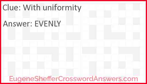 With uniformity Answer